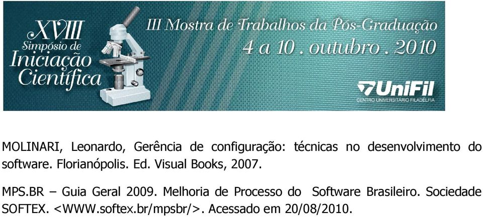 Visual Books, 2007. MPS.BR Guia Geral 2009.