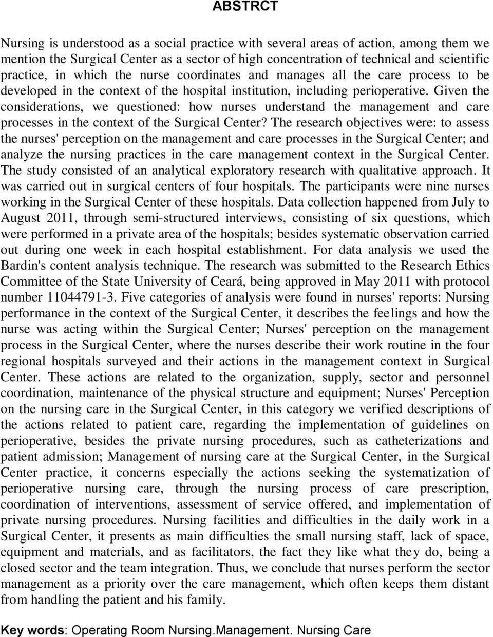 Given the considerations, we questioned: how nurses understand the management and care processes in the context of the Surgical Center?