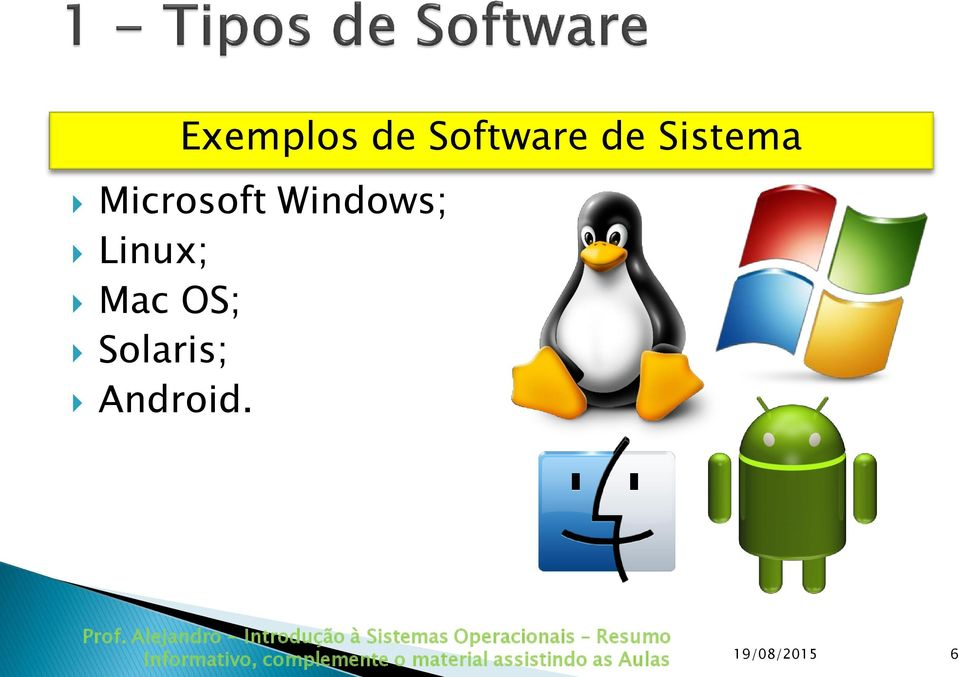 Windows; Linux; Mac OS;