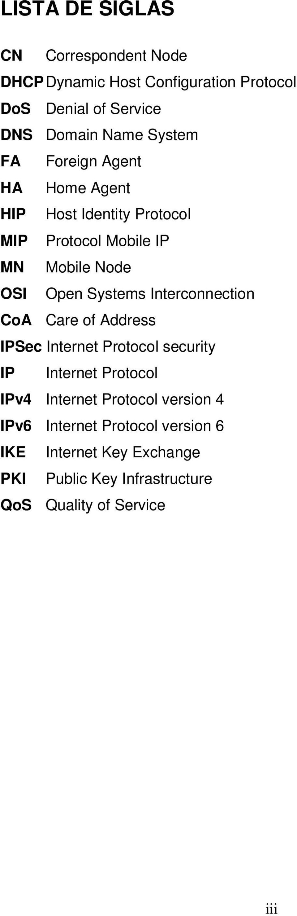 Systems Interconnection CoA Care of Address IPSec Internet Protocol security IP Internet Protocol IPv4 Internet