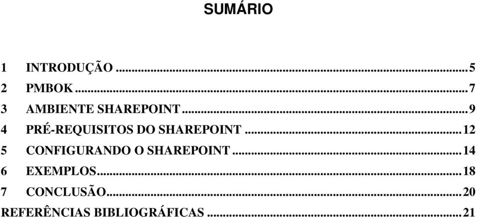 .. 9 4 PRÉ-REQUISITOS DO SHAREPOINT.