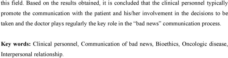 communication with the patient and his/her involvement in the decisions to be taken and the