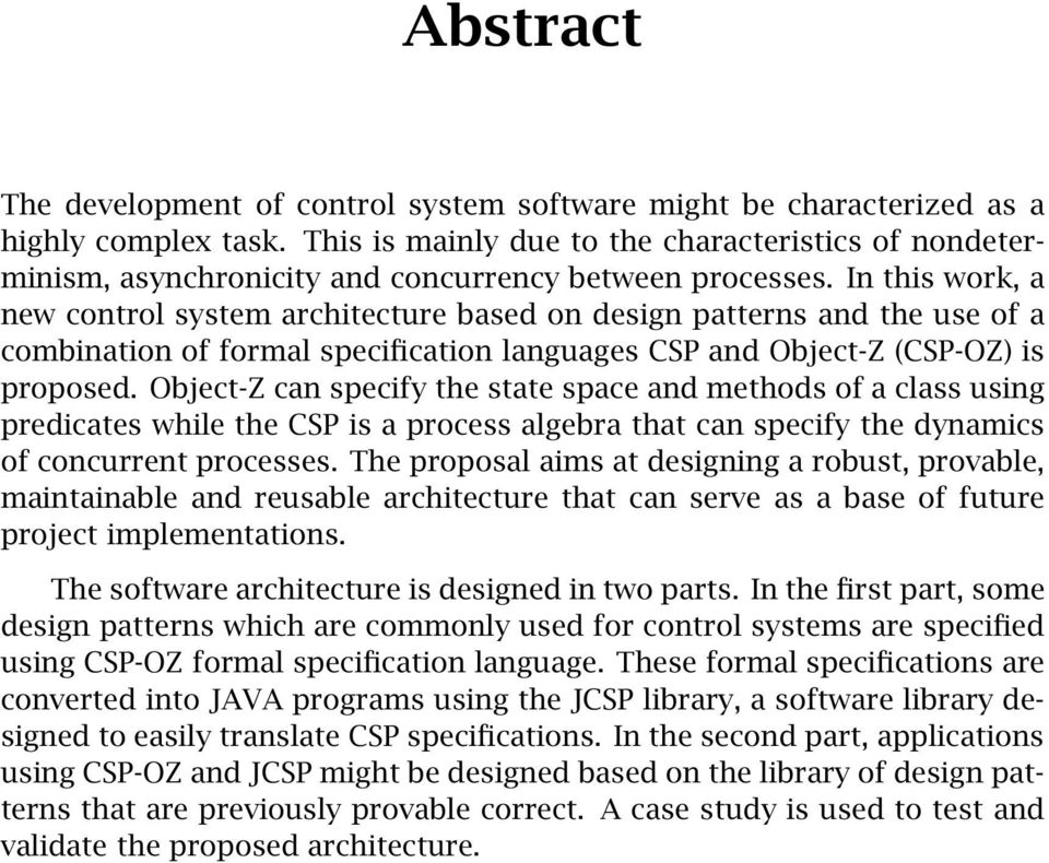 In this work, a new control system architecture based on design patterns and the use of a combination of formal specification languages CSP and Object-Z (CSP-OZ) is proposed.