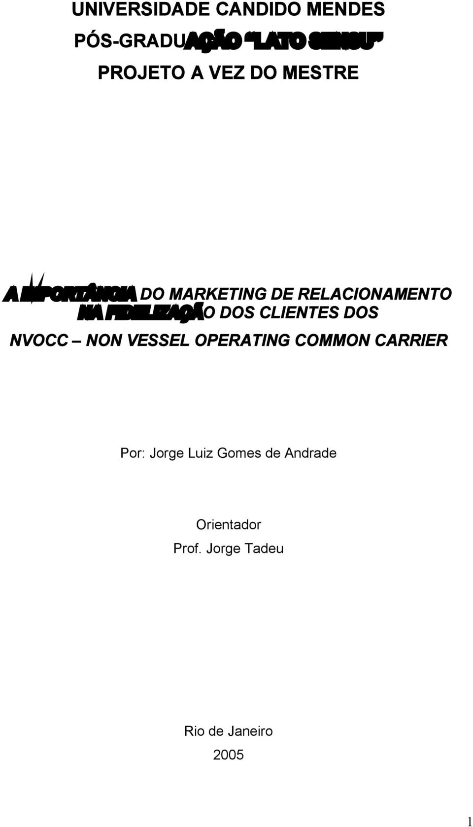 DOS CLIENTES DOS NVOCC NON VESSEL OPERATING COMMON CARRIER Por: Jorge