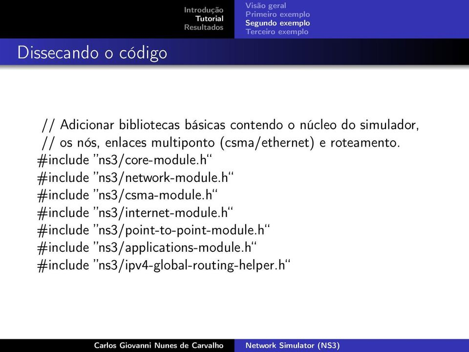 h #include ns3/network-module.h #include ns3/csma-module.h #include ns3/internet-module.