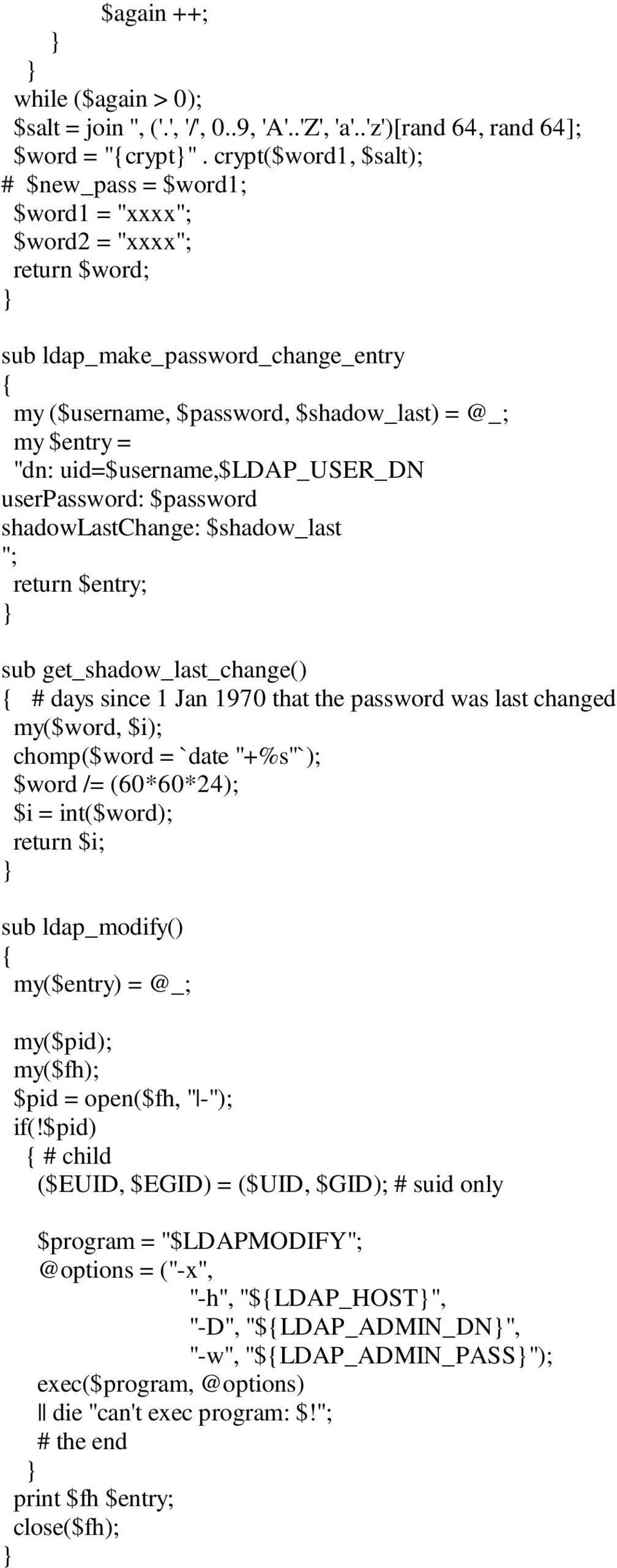 "uid=$username,$ldap_user_dn userpassword: $password shadowlastchange: $shadow_last ""; return $entry; sub get_shadow_last_change() # days since 1 Jan 1970 that the password was last changed my($word,"