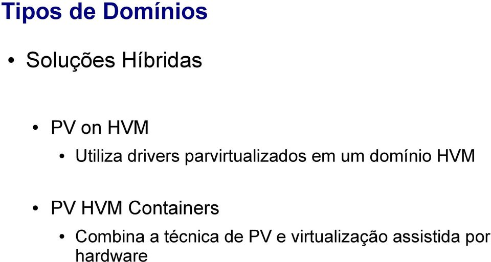 domínio HVM PV HVM Containers Combina a
