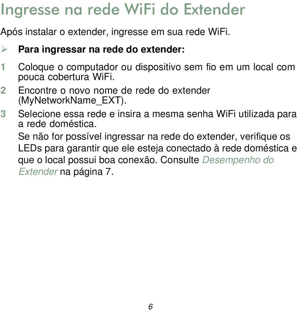 2 Encontre o novo nome de rede do extender (MyNetworkName_EXT).