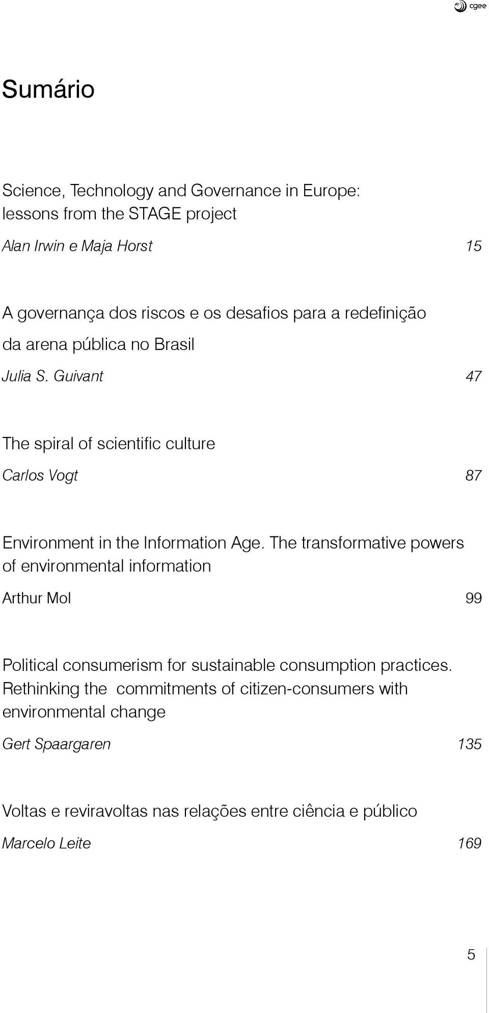 The transformative powers of environmental information Arthur Mol 99 Political consumerism for sustainable consumption practices.