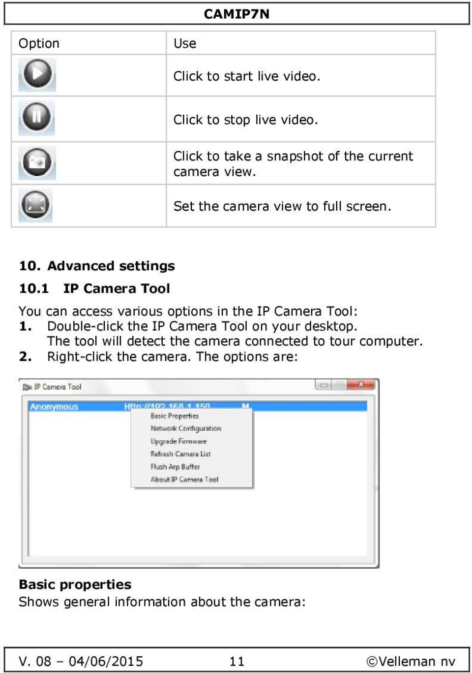 1 IP Camera Tool You can access various options in the IP Camera Tool: 1. Double-click the IP Camera Tool on your desktop.