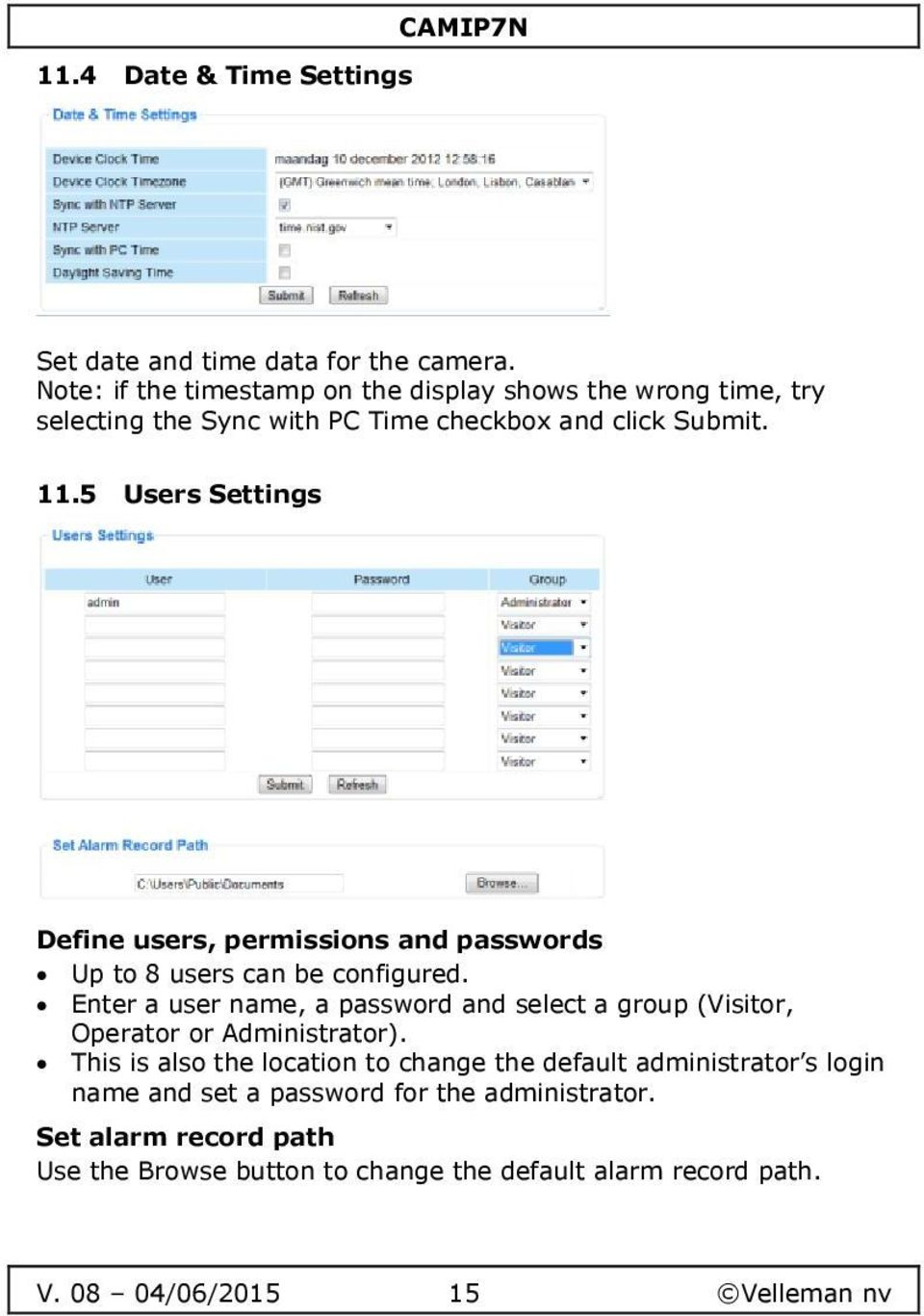 5 Users Settings Define users, permissions and passwords Up to 8 users can be configured.