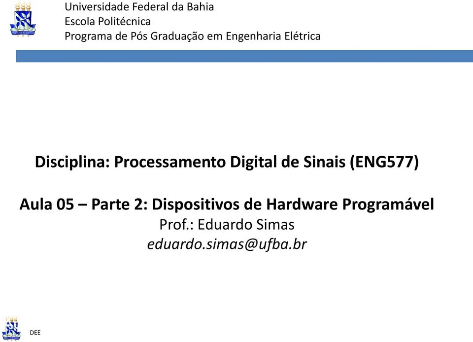 Digital de Sinais (ENG577) Aula 05 Parte 2: Dispositivos de