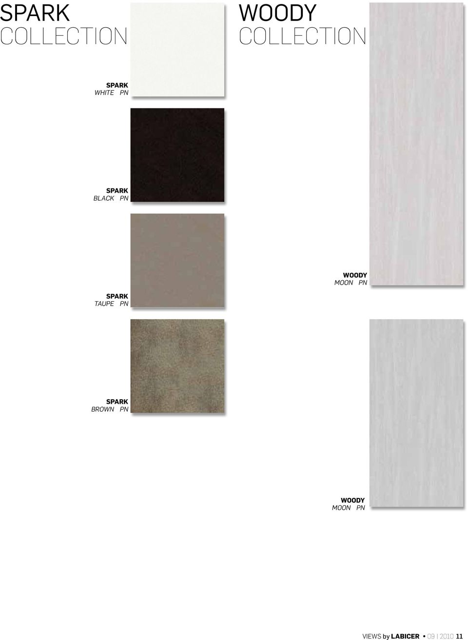 MOON PN SPARK TAUPE PN SPARK BROWN PN