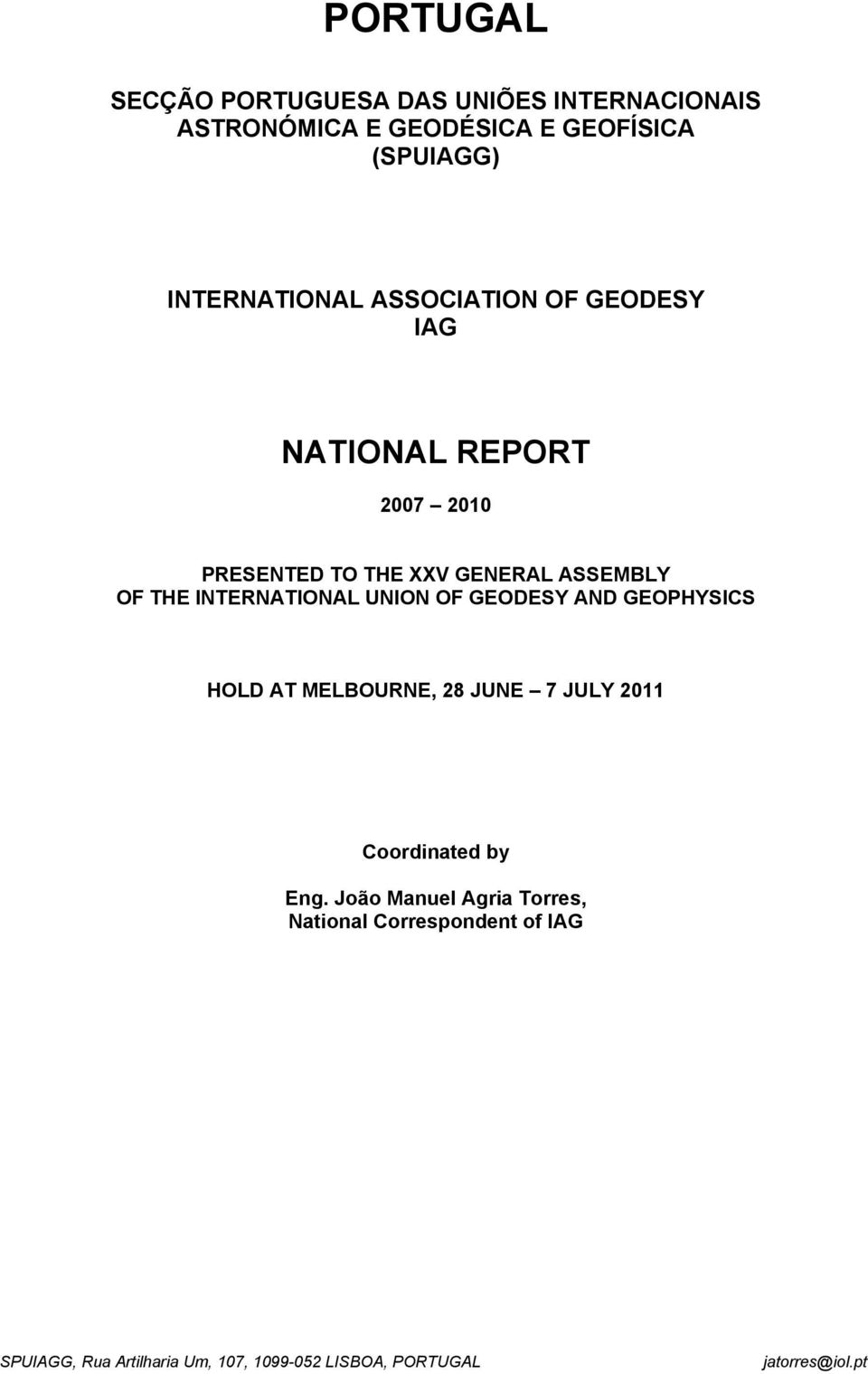 INTERNATIONAL UNION OF GEODESY AND GEOPHYSICS HOLD AT MELBOURNE, 28 JUNE 7 JULY 2011 Coordinated by Eng.