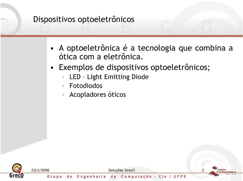 Exemplos de dispositivos optoeletrônicos; LED Light