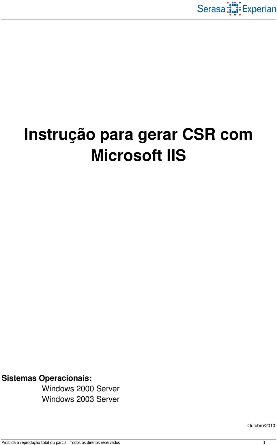 Windows 2003 Server Outubro/2010 Proibida a