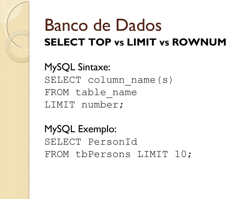 table_name LIMIT number; MySQL