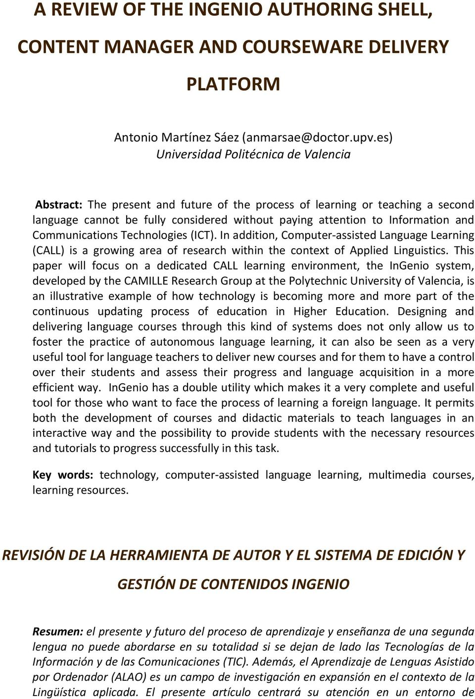 and Communications Technologies (ICT). In addition, Computer-assisted Language Learning (CALL) is a growing area of research within the context of Applied Linguistics.