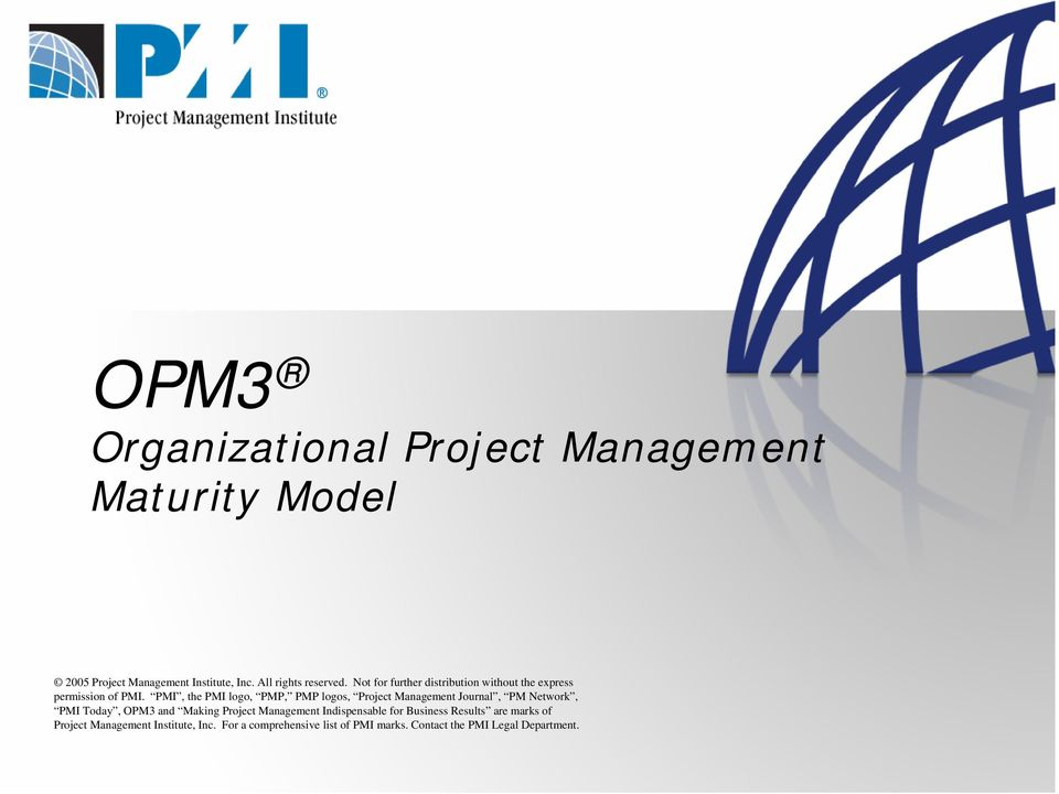 PMI, the PMI logo, PMP, PMP logos, Project Management Journal, PM Network, PMI Today, OPM3 and Making Project