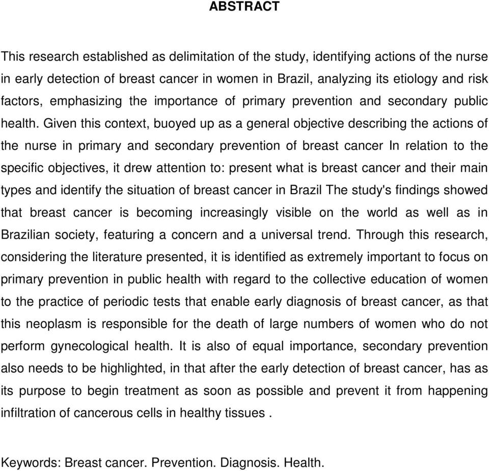 Given this context, buoyed up as a general objective describing the actions of the nurse in primary and secondary prevention of breast cancer In relation to the specific objectives, it drew attention