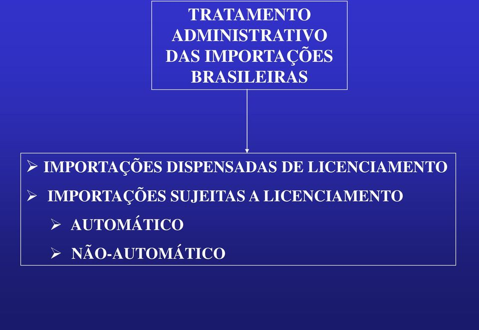 DISPENSADAS DE LICENCIAMENTO