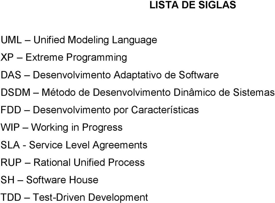 Sistemas FDD Desenvolvimento por Características WIP Working in Progress SLA -