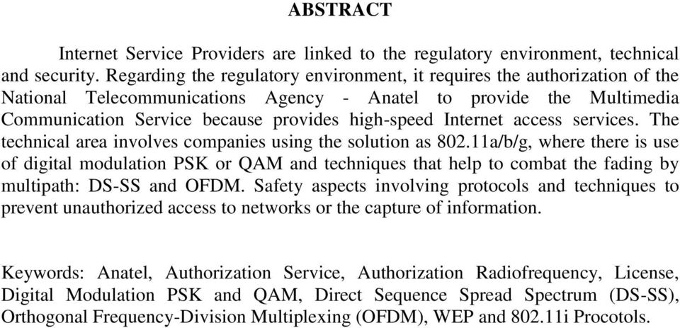 Internet access services. The technical area involves companies using the solution as 802.