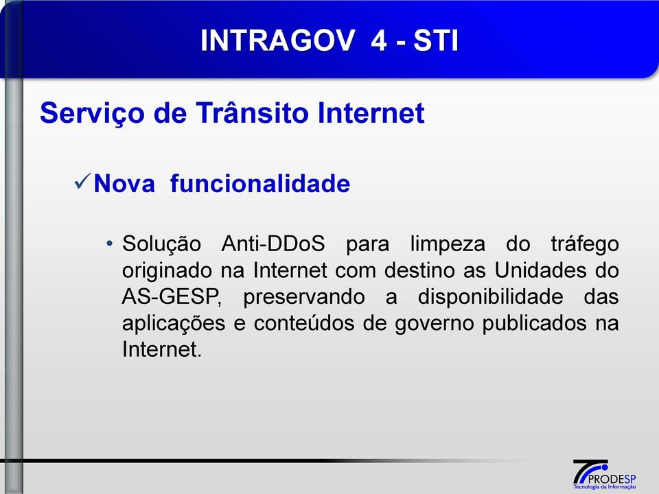 originado na Internet com destino as Unidades do AS-GESP,