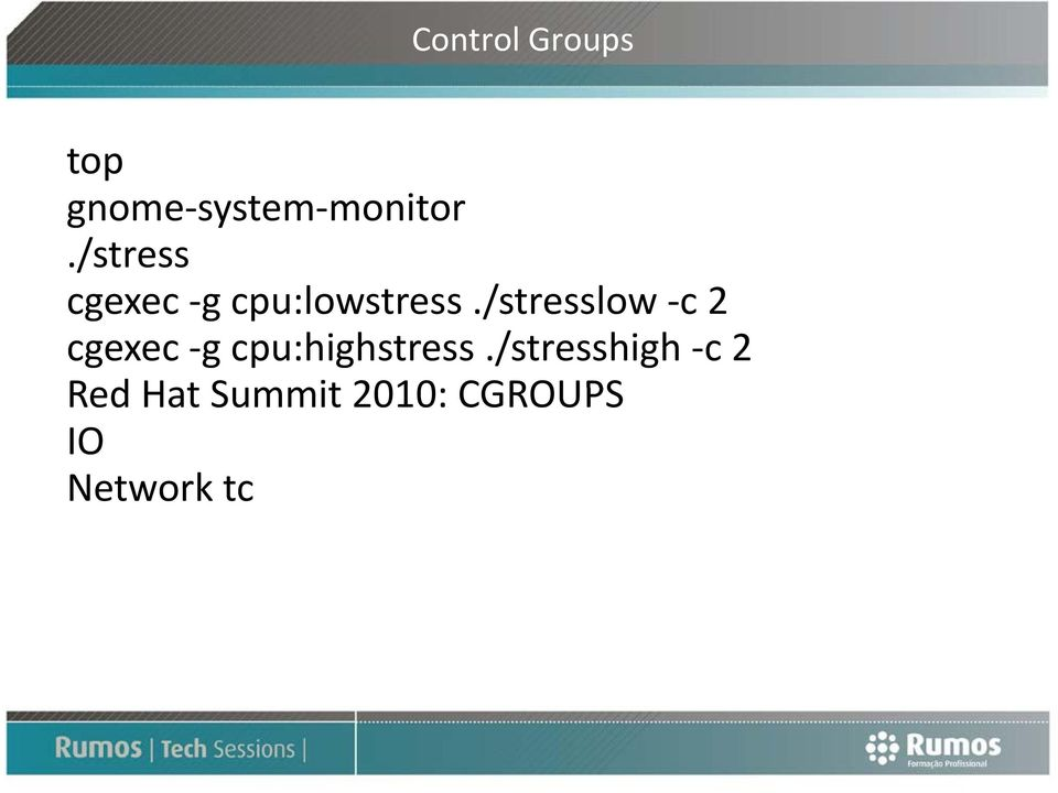 /stresslow c 2 cgexec g cpu:highstress.