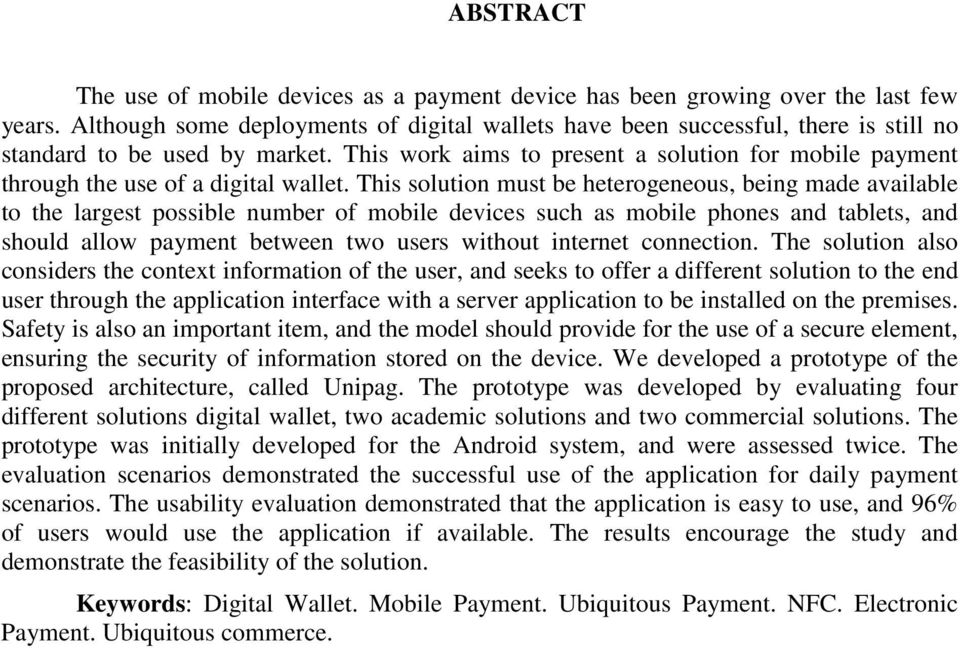This work aims to present a solution for mobile payment through the use of a digital wallet.