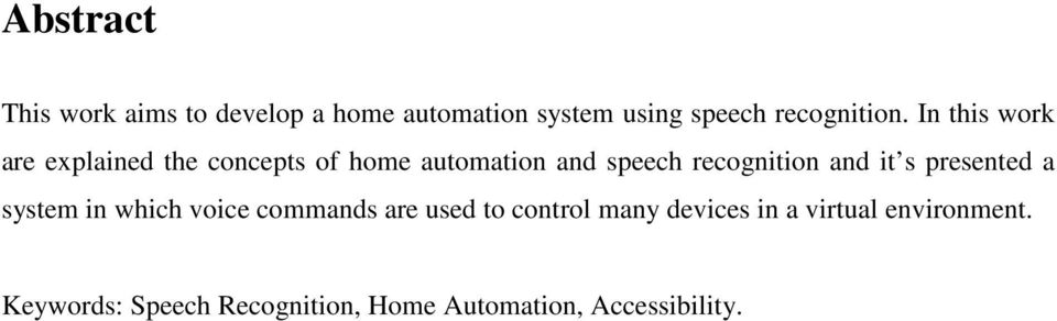 and it s presented a system in which voice commands are used to control many devices