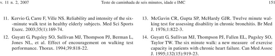 Guyatt G, Pugsley SO, Sullivan MJ, Thompson PJ, Berman L, Jones NL, et al. Effect of encouragement on walking test performance. Thorax. 1994;39:818-22. 13.