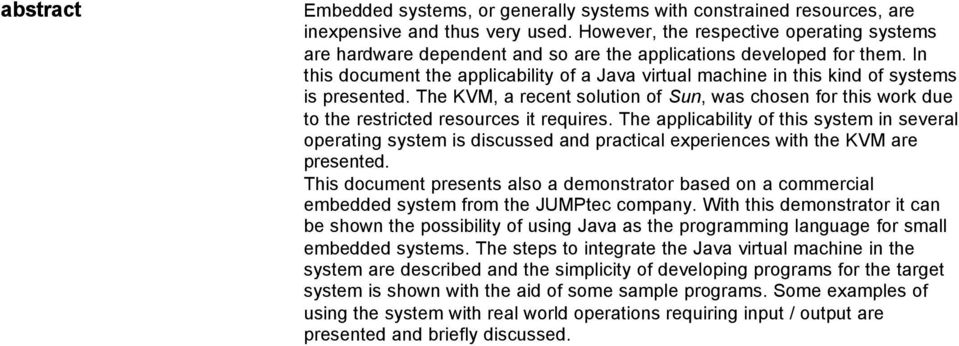 In this document the applicability of a Java virtual machine in this kind of systems is presented.