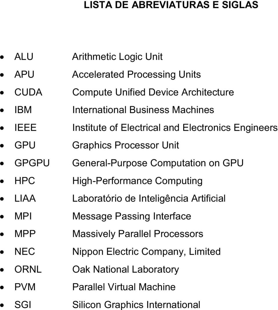 Computation on GPU HPC High-Performance Computing LIAA Laboratório de Inteligência Artificial MPI Message Passing Interface MPP Massively