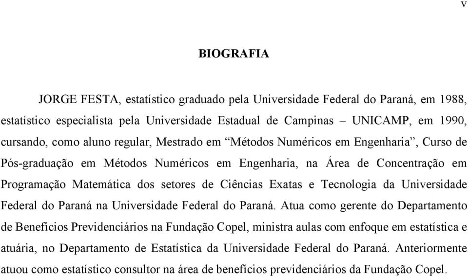 Exatas e Tecnologia da Universidade Federal do Paraná na Universidade Federal do Paraná.