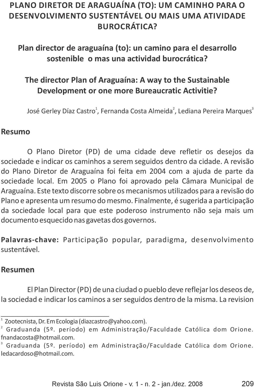 The director Plan of Araguaína: A way to the Sustainable Development or one more Bureaucratic Activitie?