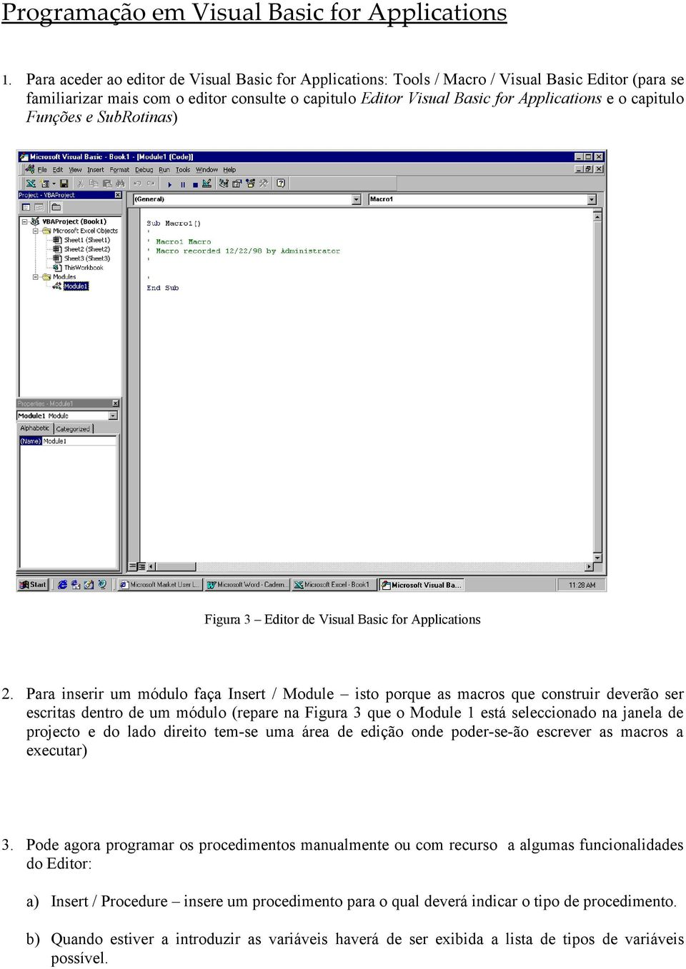 capitulo Funções e SubRotinas) Figura 3 Editor de Visual Basic for Applications 2.