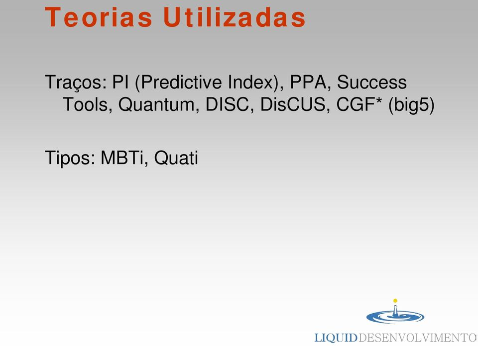 Success Tools, Quantum, DISC,