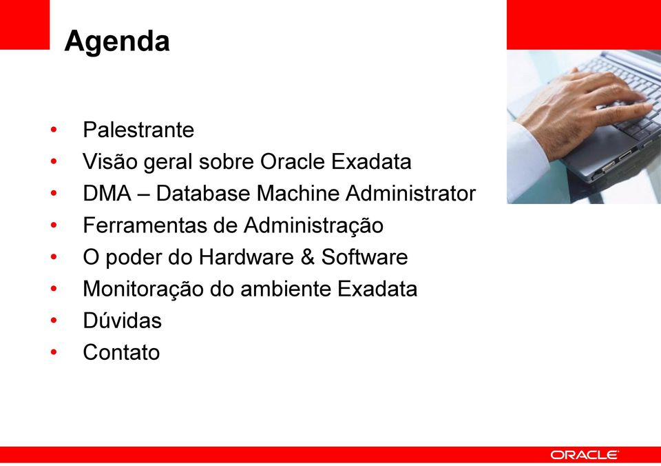 Administração O poder do Hardware & Software