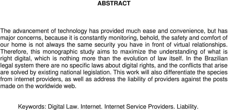Therefore, this monographic study aims to maximize the understanding of what is right digital, which is nothing more than the evolution of law itself.