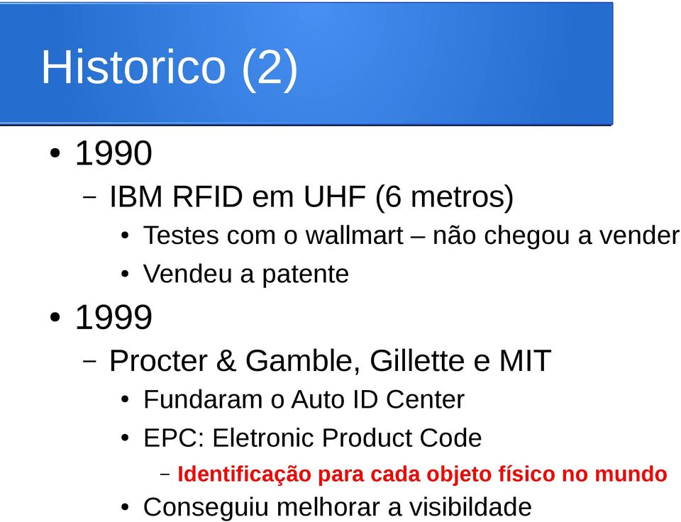 Gillette e MIT Fundaram o Auto ID Center EPC: Eletronic Product Code