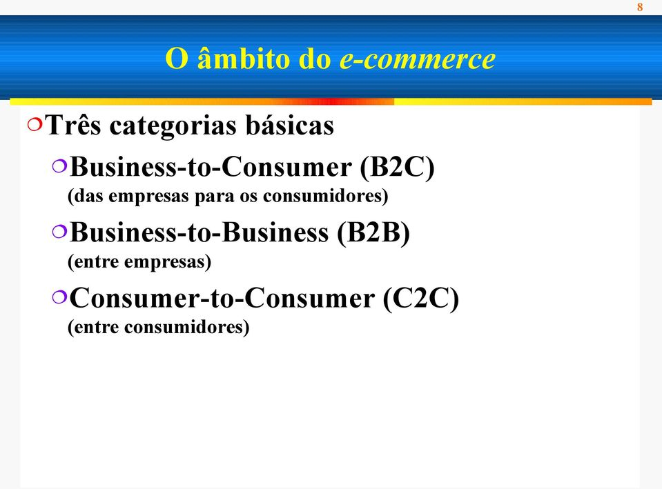 consumidores) Business-to-Business (B2B) (entre