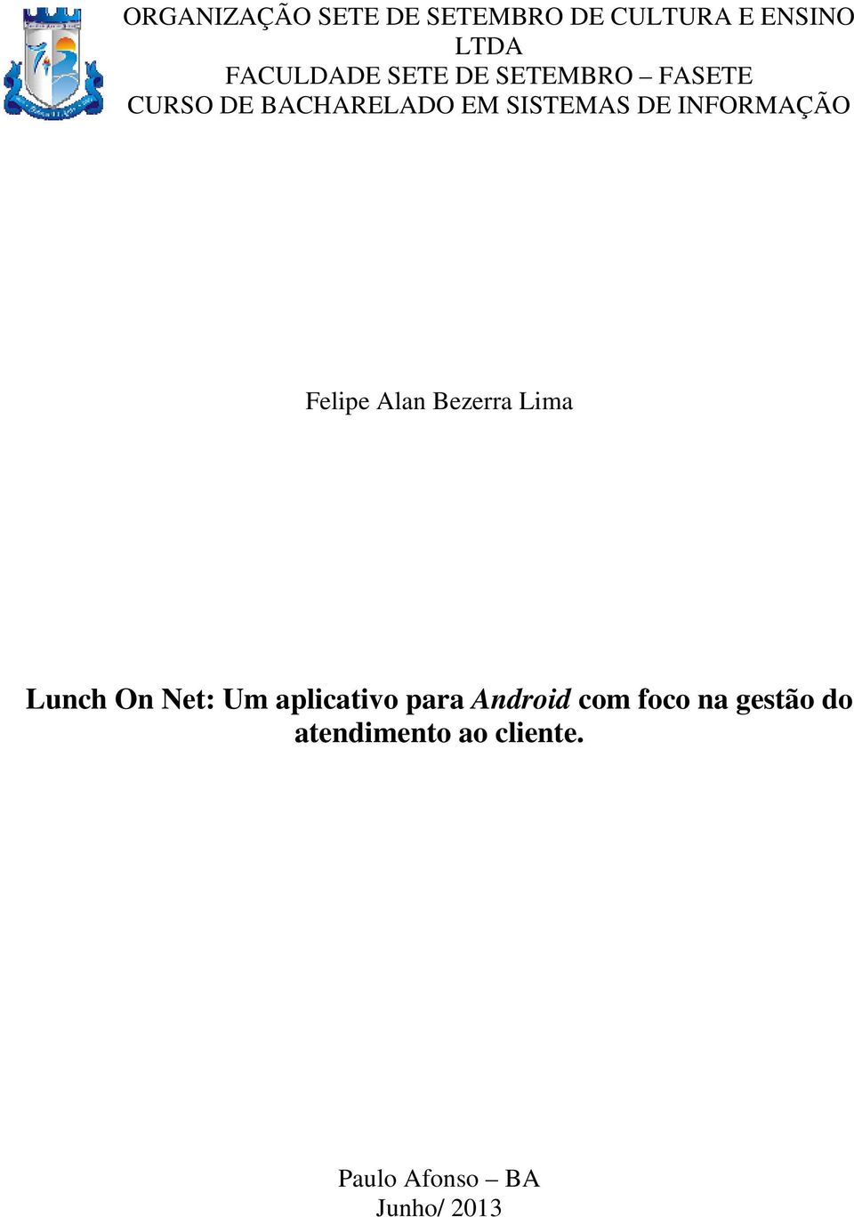 Felipe Alan Bezerra Lima Lunch On Net: Um aplicativo para Android