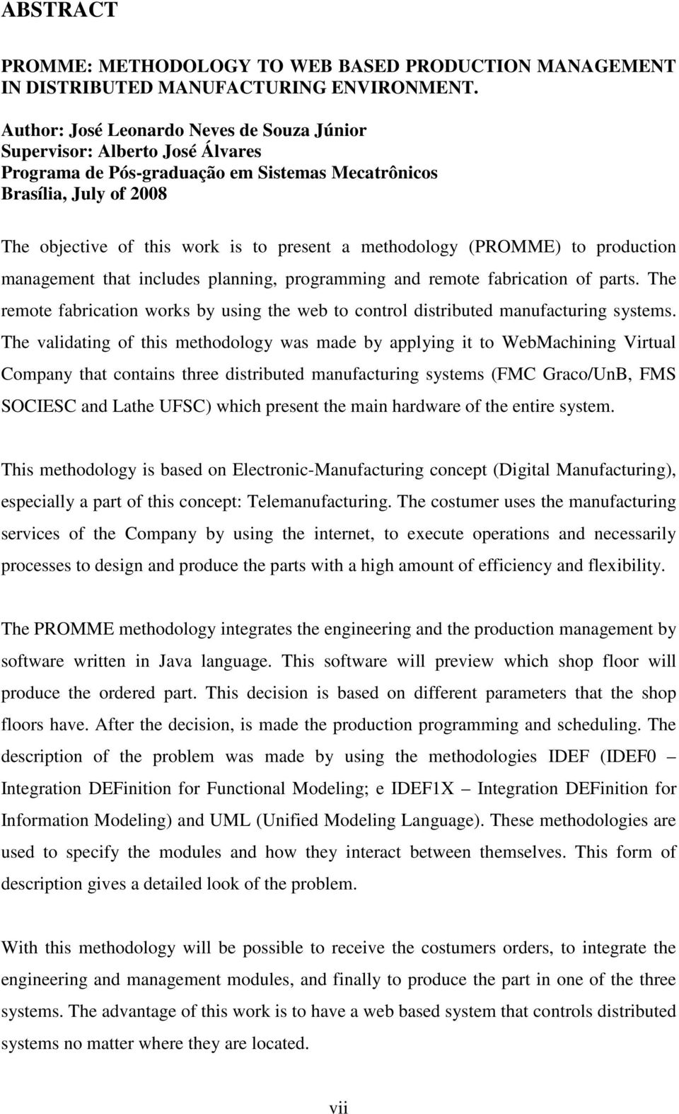 methodology (PROMME) to production management that includes planning, programming and remote fabrication of parts.