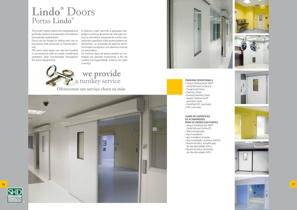 The same door types can also be installed in conventional walls to create coordinated aesthetics (and functionality) throughout the entire department.