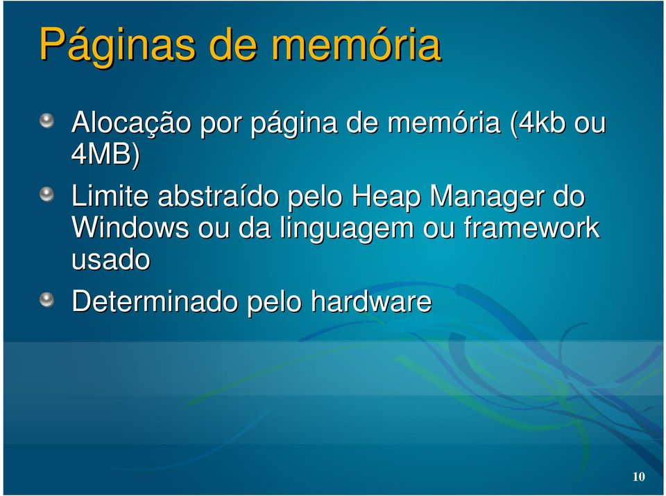 Heap Manager do Windows ou da linguagem ou