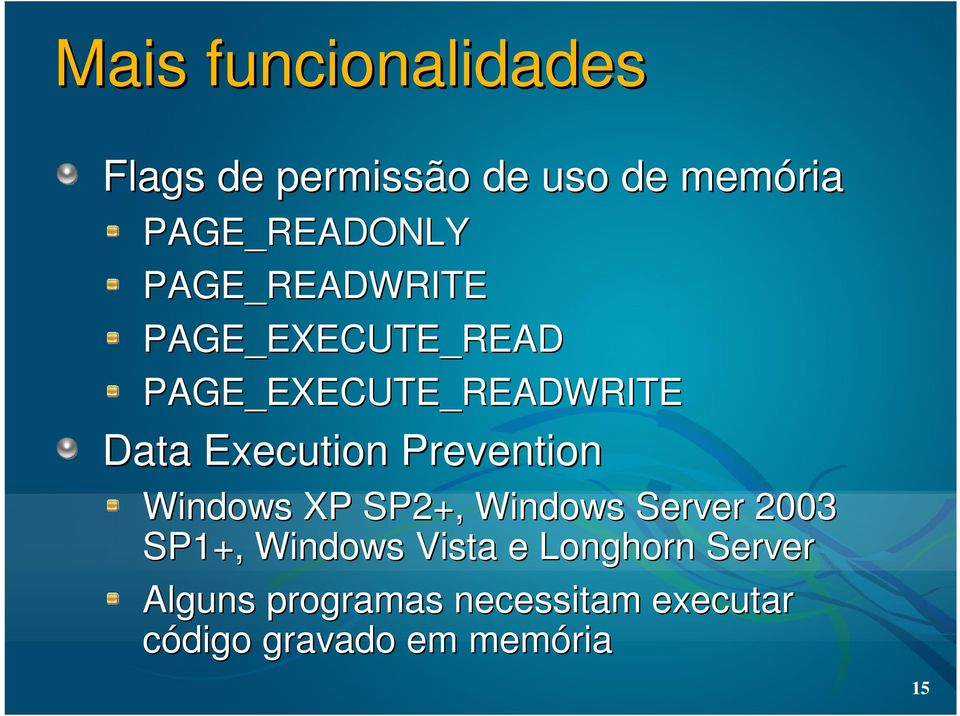 Prevention Windows XP SP2+, Windows Server 2003 SP1+, Windows Vista e