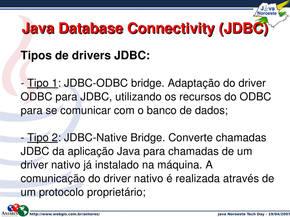 dados; Tipo 2: JDBC Native Bridge.