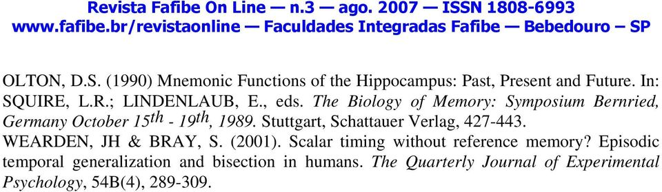 Stuttgart, Schattauer Verlag, 427-443. WEARDEN, JH & BRAY, S. (2001). Scalar timing without reference memory?