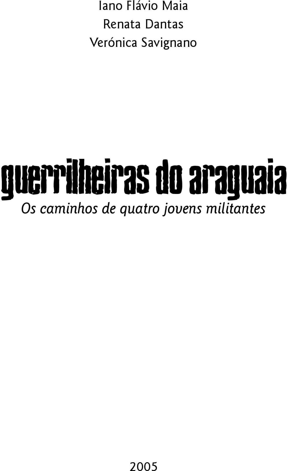 Guerrilheiras do Araguaia Os